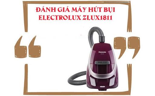 Đánh giá chi tiết máy hút bụi Electrolux zlux1811