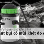 Nguyên nhân, cách khắc phục tình trạng máy hút bụi có mùi khét