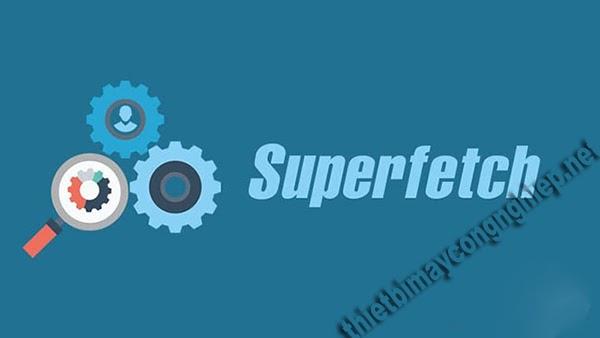 superfetch là gì