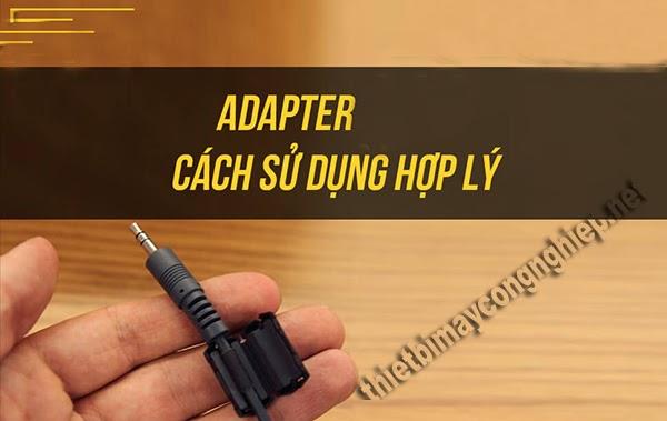cách sử dụng adapter hợp lý