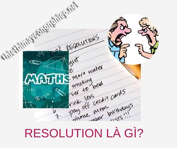 resolution là gì