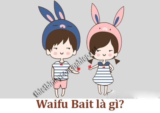 waifu bait là gì