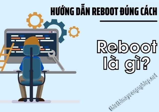 reboot đúng cách