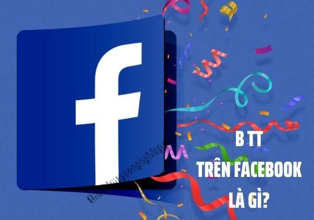 b tt là gì trên facebook